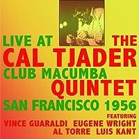Live at Club Macumba San Francisco 1956 by The Cal Tjader Quintet