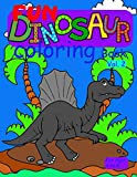 Fun Dinosaur Coloring Book vol. 2 for ages 4 to 8: cute and fun coloring book for young girls and boys who like coloring dinosaurs & prehistoric animals from the jurassic period