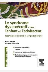 Le syndrome dys-exécutif chez l'enfant et l'adolescent: Répercussion scolaires et comportementales (NEUROPSYCHOLOGIE) Format Kindle