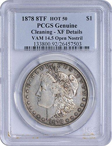 1878 8TF VAM 14.5 Morgan Silver Dollar Open Nostril Genuine (Cleaning – EF Details) PCGS