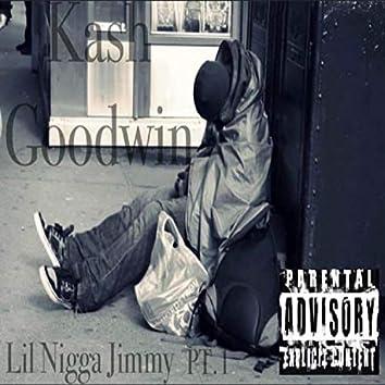 LIL Nigga Jimmy Pt. 1