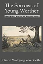The Sorrows of Young Werther Annotated & Illustrated (Penguin Classic)