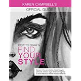 How to Draw and Find Your Style!: Discover the Secret to Unleashing Your Personal Artistic Style While Learning How to Draw Fabulous Female Faces and Hands! ... Drawing Guide Book 1) (English Edition)