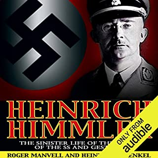 Heinrich Himmler     The SS, Gestapo, His Life and Career              By:                                                                                                                                 Roger Manvell,                                                                                        Heinrich Fraenkel                               Narrated by:                                                                                                                                 Joe Barrett                      Length: 11 hrs and 16 mins     168 ratings     Overall 4.1