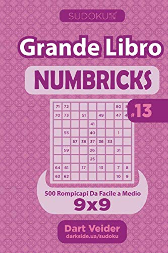 Sudoku Grande Libro Numbricks - 500 Rompicapi Da Facile a Medio 9x9 (Volume 13) - Italian Edition