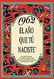 1962 EL AÑO QUE TU NACISTE (El año que tú naciste)