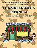 Kolorowanka dla 4-5-latków (Ludziki i domy z piernika): Ta książka zawiera 40 stron bezstresowych kolorowanek w celu zmniejszenia frustracji ... umiejętności mot (Polish Edition)