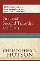 First and Second Timothy and Titus (Paideia: Commentaries on the New Testament)