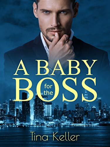 A Baby for the Boss von [Tina Keller]