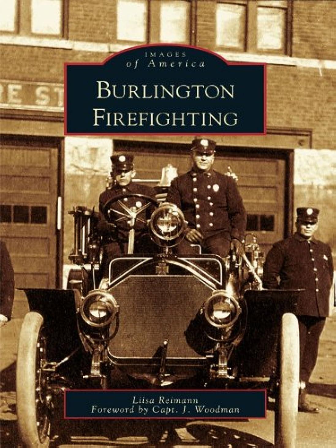 聖歌別々にボールBurlington Firefighting (Images of America) (English Edition)