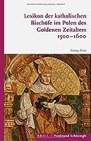 Lexikon der katholischen Bischfe im Polen des Goldenen Zeitalters 1500-1600