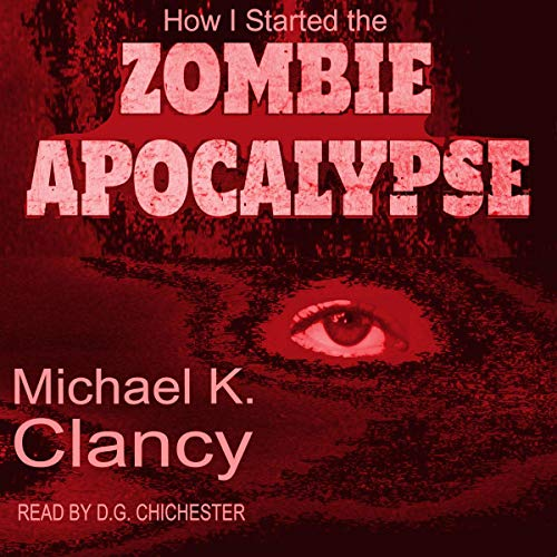 How I Started the Zombie Apocalypse: The Confession of Dr. David Kohlberg  By  cover art