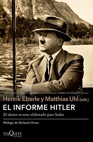El informe Hitler: Informe secreto del NKVD para Stalin, extraído de los interrogatorios a Otto Günsche, ayudante personal de Hitler, y Heinz Linge, su ... 1948-1949 (volumen independiente nº 1)