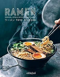 Ramen. Fideos y otras recetas japonesas: 1 (Comerse el mundo