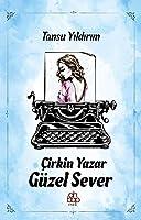 Cirkin Yazar Güzel Sever