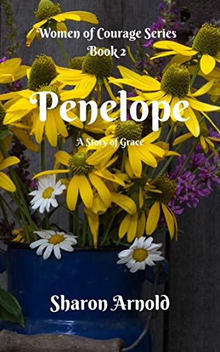 Penelope: A Story of Grace (Women of Courage Book 2) (English Edition)