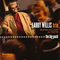 The Big Push by Larry Willis (2006-01-31)