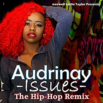 Issues (The Hip-Hop Remix) [Maxwell Lattie Taylor Presents]