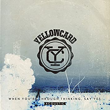 When You're Through Thinking, Say Yes (Acoustic)
