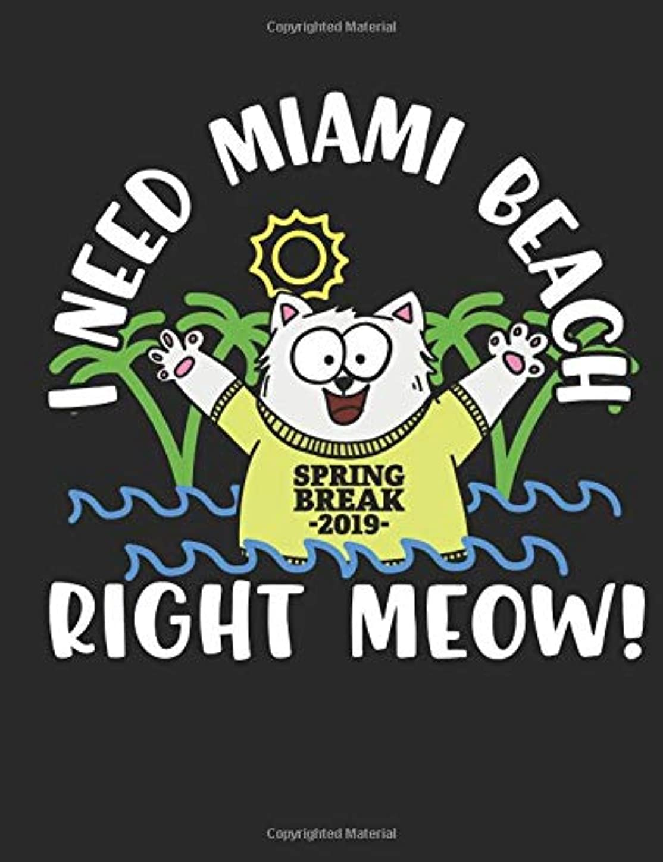公式ドレスバケットI Need Miami Beach Right Meow: A Wide Ruled Composition Notebook For Men And Women Who Love Spring Break And Cats