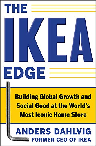 The Ikea Edge: Building Global Growth and Social Good at the Worlds Most Iconic Home Store