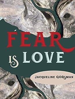 Fear is Love by [Jacqueline Godsman]