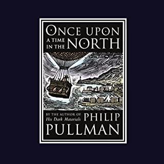 Once Upon a Time in the North                   By:                                                                                                                                 Philip Pullman                               Narrated by:                                                                                                                                 Full Cast,                                                                                        Philip Pullman                      Length: 2 hrs and 16 mins     434 ratings     Overall 4.6