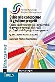 Guida alle conoscenze di gestione progetti: Griglia di riferimento per i responsabili di progetto e per gli altri ruoli professionali di project management