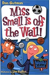 My Weird School #5: Miss Small Is off the Wall! (My Weird School series) (English Edition) Format Kindle