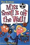 My Weird School #5: Miss Small Is off the Wall! (My Weird School series) (English Edition)