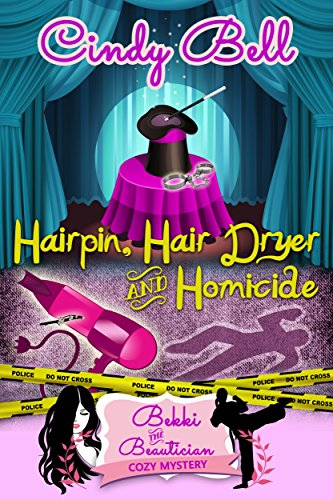Hairpin, Hair Dryer and Homicide (A Bekki the Beautician Cozy Mystery Book 7)