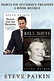 Paikin on Ontario's Premiers 2-Book Bundle: Bill Davis / Paikin and the Premiers (English Edition)