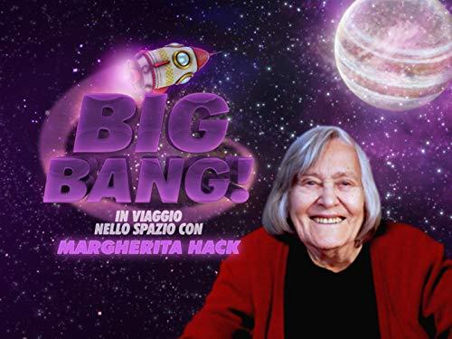 Big Bang! In Viaggio nello Spazio con Margherita Hack