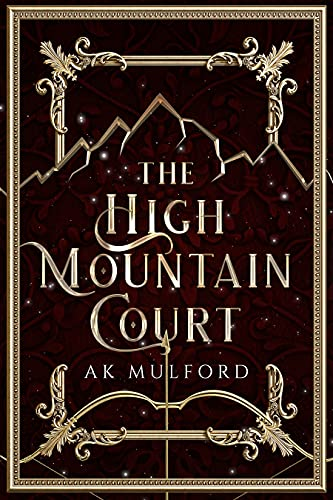The High Mountain Court (The Five Crowns of Okrith Book 1) by [AK Mulford]