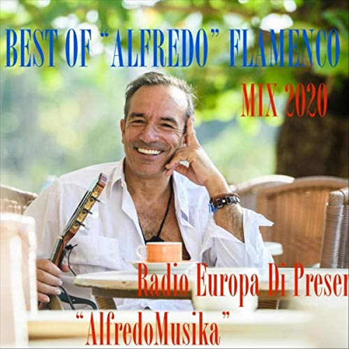 Best of Alfredo (Flamenco Mix)