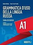 Grammatica d'uso della lingua russa. Teoria ed esercizi. Livello A1...