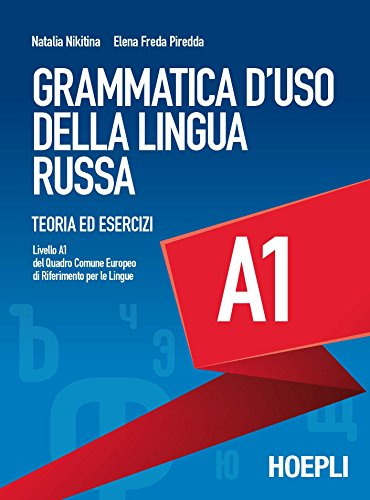 Grammatica d'uso della lingua russa. Teoria ed esercizi. Livello A1
