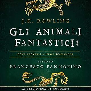Gli Animali Fantastici: dove trovarli     I libri della Biblioteca di Hogwarts 1              Di:                                                                                                                                 J.K. Rowling,                                                                                        Newt Scamander                               Letto da:                                                                                                                                 Francesco Pannofino                      Durata:  2 ore e 10 min     530 recensioni     Totali 4,4