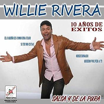 Willie Rivera: 10 Años de Exitos