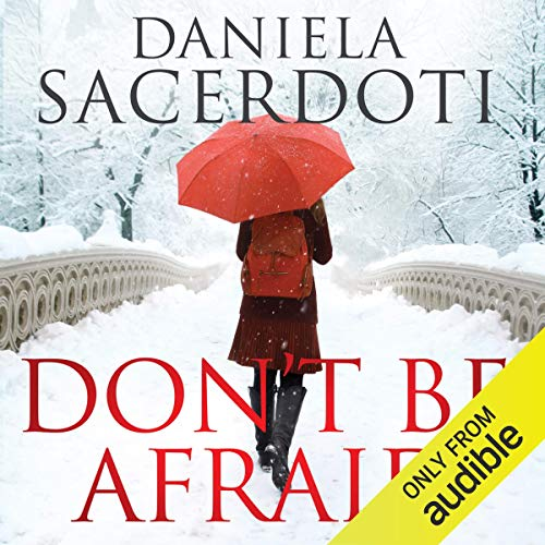 Don't Be Afraid     Glen Avich, Book 4              By:                                                                                                                                 Daniela Sacerdoti                               Narrated by:                                                                                                                                 Helen McAlpine                      Length: 7 hrs and 13 mins     1 rating     Overall 5.0