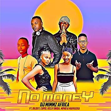 No Money (feat. Diloxy, Cupid, Kelly Uniqa, Mpho & Mapaseka)