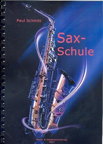 Sax-Schule: für Saxophon Neuauflage 2012
