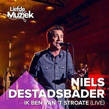 Ik Ben Van't Stroate (Uit Liefde Voor Muziek)