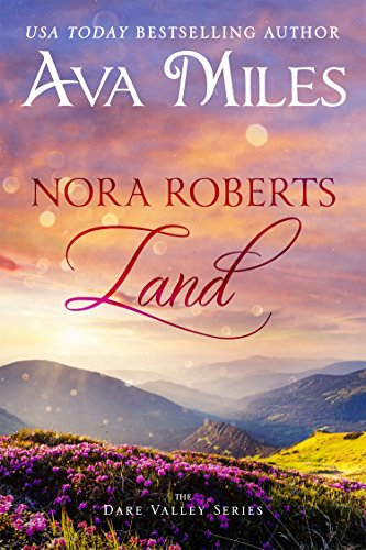 Nora Roberts Land (Dare Valley Series, Book 1) Kindle Edition by Ava Miles for Free