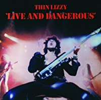 Live & Dangerous by Thin Lizzy (2011-04-27)