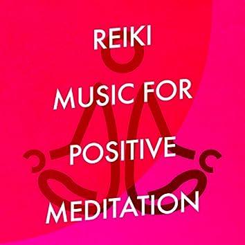 Reiki Music for Positive Meditation