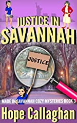Justice in Savannah: A Garlucci Family Life Saga (Made in Savannah Cozy Mysteries Series Book 3)