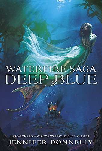 Deep Blue: Book 1 (Waterfire Saga, Band 1)