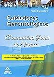 Cuidadores Gerontológicos De La Comunidad Foral De Navarra. Test Parte Específica