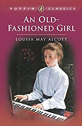 We are due for a movie adaptation of An Old-Fashioned Girl by Louisa May Alcott!